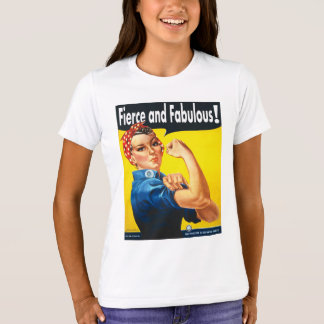 Cool Fierce and Fabulous Rosie The Riveter T-Shirt