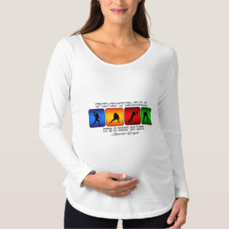 Cool Football It Is A Way Of Life Maternity T-Shirt