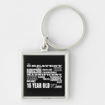 Cool Fun 16th Birthday Party Greatest 16 Year Old Key Chains