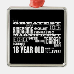 Cool Fun 18th Birthday Party Greatest 18 Year Old Metal Ornament