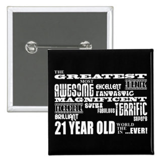 Cool Fun 21st Birthday Party Greatest 21 Year Old 2 Inch Square Button