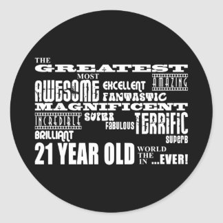 Cool Fun 21st Birthday Party Greatest 21 Year Old Round Sticker