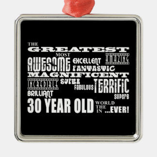 Cool Fun 30th Birthday Party Greatest 30 Year Old Ornament