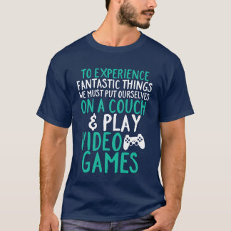 Cool Funny T-shirt for Video Games Geek and Gamer