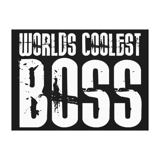 Cool Gifts for Bosses : Worlds Coolest Boss Stretched Canvas Prints