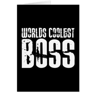 Cool Gifts for Bosses : Worlds Coolest Boss Card