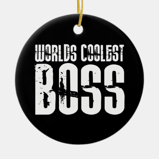 Cool Gifts for Bosses : Worlds Coolest Boss Christmas Tree Ornaments