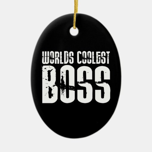 Cool Gifts for Bosses : Worlds Coolest Boss Ornament