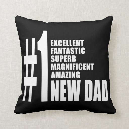 Cool Gifts for New Dads : Number One New Dad Pillow