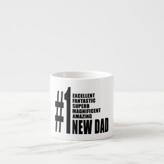 Cool Gifts for New Dads Number One New Dad Espresso Mug