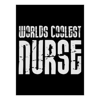 Cool Gifts for Nurses : Worlds Coolest Nurse Posters