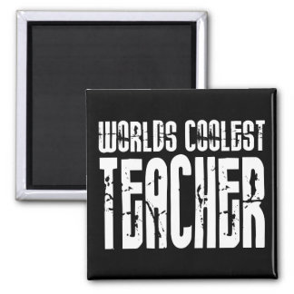 Cool Gifts for Teachers : Worlds Coolest Teacher 2 Inch Square Magnet