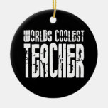 Cool Gifts for Teachers : Worlds Coolest Teacher Christmas Tree Ornaments