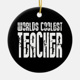 Cool Gifts for Teachers : Worlds Coolest Teacher Double-Sided Ceramic Round Christmas Ornament