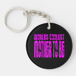 Cool Gifts : Pink Worlds Coolest Mother to Be Double-Sided Round Acrylic Keychain