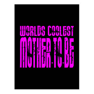 Cool Gifts : Pink Worlds Coolest Mother to Be Postcard