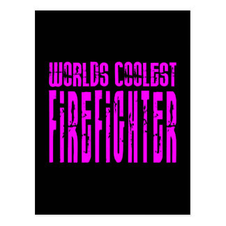 Cool Girl Firefighters  Worlds Coolest Firefighter Postcard