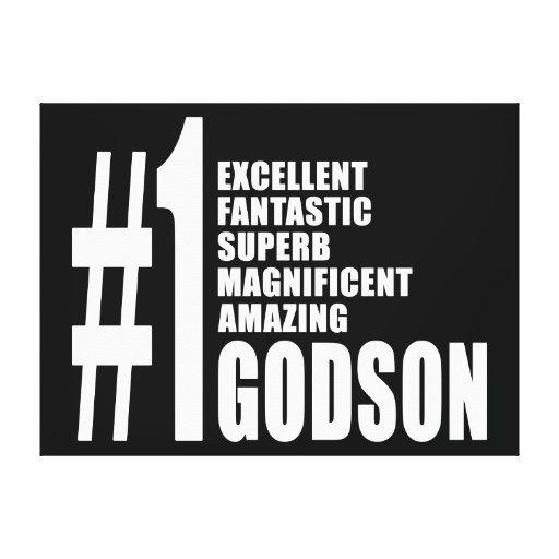 Cool Godsons : Number One Godson Stretched Canvas Prints