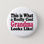 """Cool Grandma Button<br><div class=""""desc"""">Funny item says This is What a Really Cool Grandma Looks Like.  Makes a great gift for Grandma!</div>"""