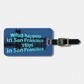 Cool graphic message about San Francisco... Tag For Luggage