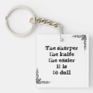 Cool great simple wisdom philosophy tao sentence Double-Sided square acrylic keychain