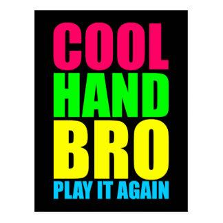 COOL HAND BRO PLAY IT AGAIN POSTCARD