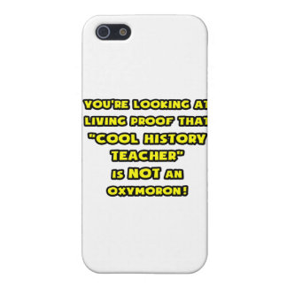 Cool History Teacher Is NOT an Oxymoron Cover For iPhone 5