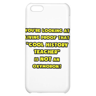 Cool History Teacher Is NOT an Oxymoron iPhone 5C Case