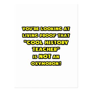 Cool History Teacher Is NOT an Oxymoron Postcard