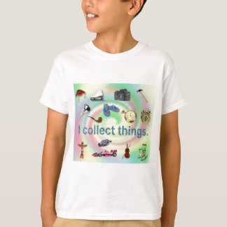 Cool I Collect Things T-Shirt