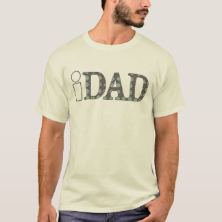 Cool i DAD design on shirts, mugs, hats T-Shirt