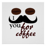 Cool I mustache you for coffee Posters