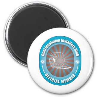 Cool Insulation Installers Club 2 Inch Round Magnet