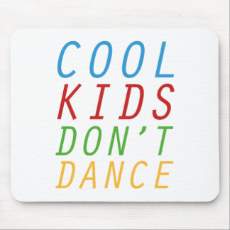 Cool Kids Don't Dance Mouse Pad