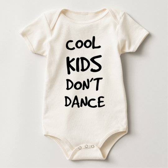 Cool kids don't dance baby bodysuit