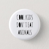 Cool Kids Don't Eat Animals Pin