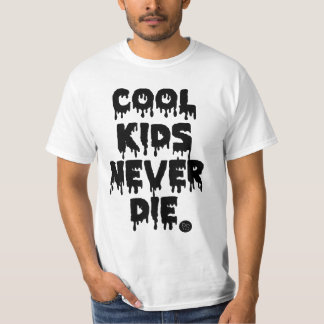 COOL KIDS NEVER DIE T-Shirt