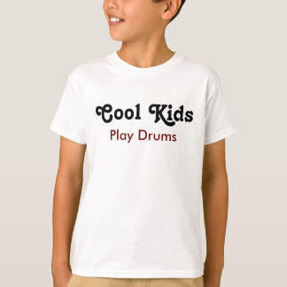 Cool kids Play Drums T-Shirt