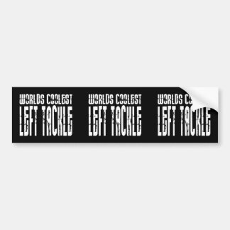 Cool Left Tackles : Worlds Coolest Left Tackle Bumper Stickers