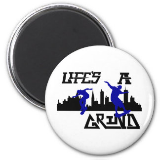 Cool Lifes a Grind Skateboarder design Magnet
