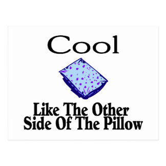 Cool Like The Other Side Of The Pillow Postcards