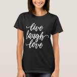 Cool Live Laugh Love Quote Women's Black T-Shirt