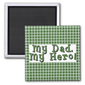 Cool magnet for dad that say's...My Dad, My Hero!
