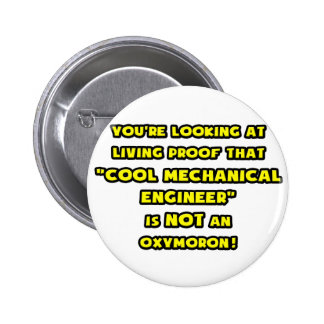 Cool Mechanical Engineer Is NOT an Oxymoron Button