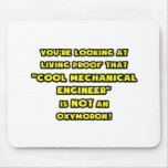 Cool Mechanical Engineer Is NOT an Oxymoron Mousepads