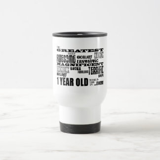 Cool Modern 1st Birthdays : Greatest 1 Year Old Travel Mug