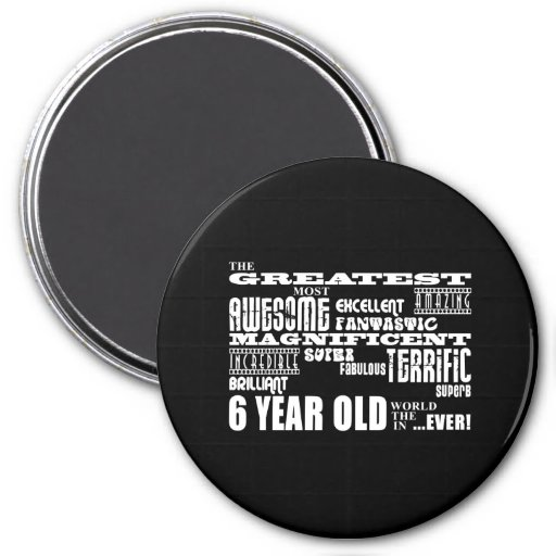 Cool Modern 6th Birthday Party Greatest 6 Year Old Magnets