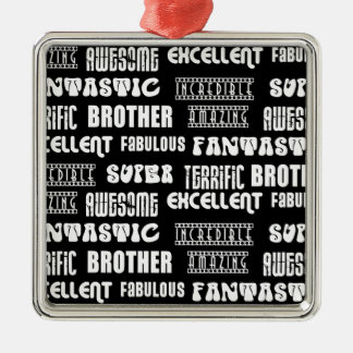 Cool Modern Design for Brothers : Positive Words Metal Ornament