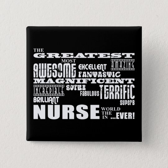 Cool Modern Fun Nurses : Greatest Nurse World Ever Button