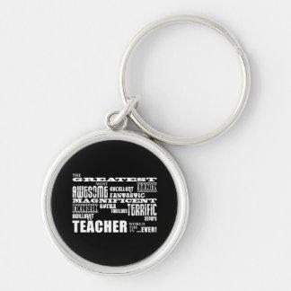 Cool Modern Fun Teachers : Greatest Teacher World Silver-Colored Round Keychain